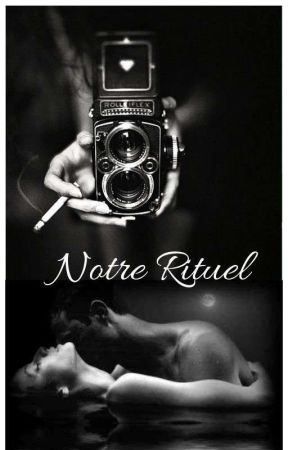 Notre Rituel (Tome 2) by MElAnie628