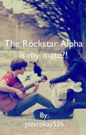 The Rockstar Alpha is my mate?!
