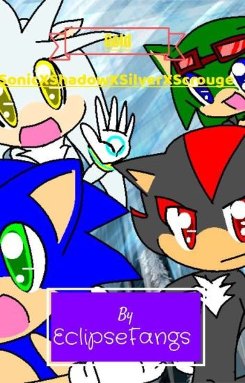 Gold (Sonic X Shadow X Silver X Scrouge X Reader) (On Hold