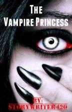 The Vampire Princess by StoryWriter420