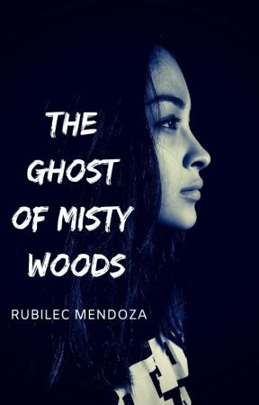 The Ghost of Misty Woods by reads_horror