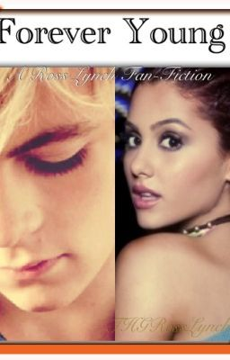Forever Young (A Ross Lynch Fan Fiction)