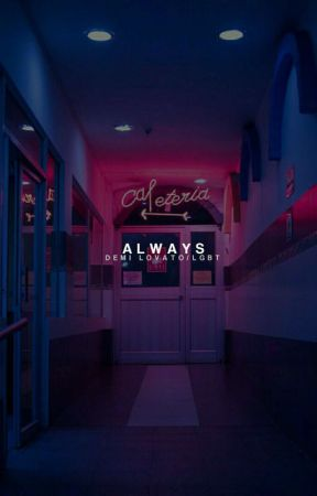 Always (Demi Lovato) Book 3-ON HOLD by 92LOVATO