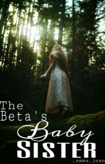 The Beta's Baby Sister