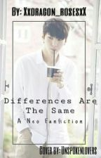 Differences Are The Same (VIXX Neo FanFic) by XxDragon_RosesxX