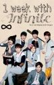 1 Week With Infinite [FANFIC] by iamyourchingu