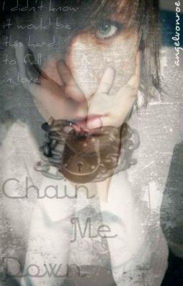 Chain Me Down (boyxboyxboyxgirl)