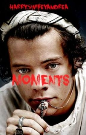 Moments (Harry Styles) by HarryswifeyAndrea