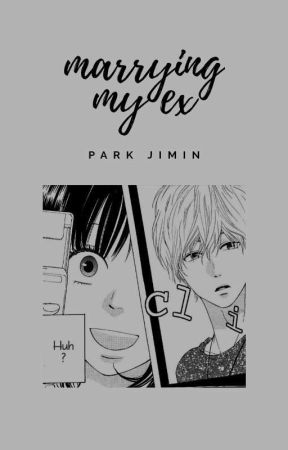 Marrying My Ex | Jimin ✓ by hasejeon