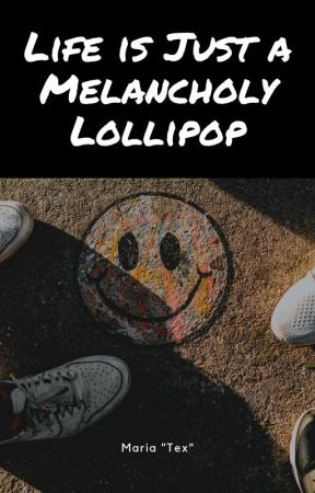 Life is Just a Melancholy Lollipop by SovereignTex
