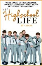 Highschool Life (READERS AS WELL READER'S FRIENDS (5) X BTS) by AYANANDY