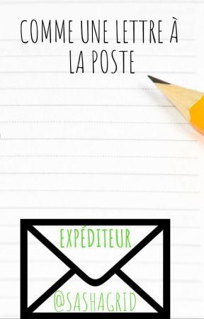 Comme une lettre à la poste by Sashagrid