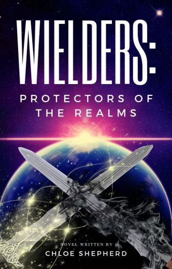 Wielders: Protectors of the Realms