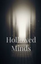 Hollowed Minds by atypicalsapient