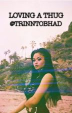 ♛ Loving A Thug ♛ by trinntobhad
