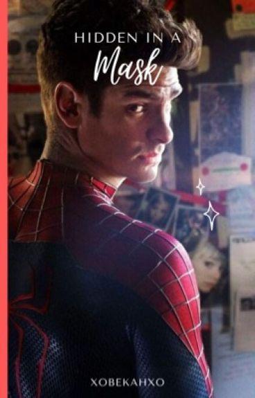 Hidden In a Mask ➳ Peter Parker/Spider-Man [EDITING/SLOW UPDATES]