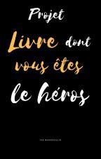 [PROJET] Livre dont vous êtes le héros by ManonSeguin