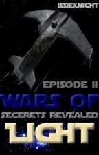 Wars of Light Episode Two: Secrets Revealed by IssieKnight