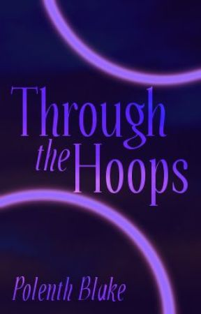 Through the Hoops (Short Story) by Polenth