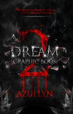 DREAM - GRAPHIC BOOK II [FR-ENG] by Azullyn