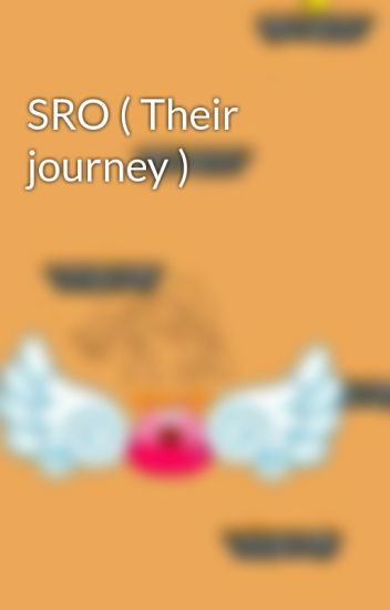SRO ( Their journey )