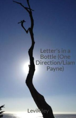 Letter's in a Bottle (One Direction/Liam Payne) by LeviRiley