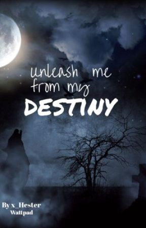 Unleash me from my destiny  by x_Hester