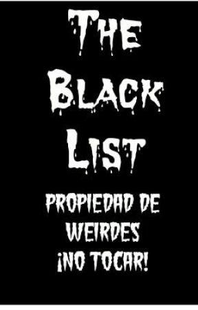 The Black List. by Weirdes