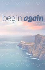 begin again | cth by casualconfetti