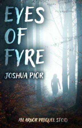 Eyes of Fyre by JoshuaPior