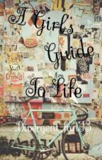 A Girl's Guide to Life by Divergent_fan13