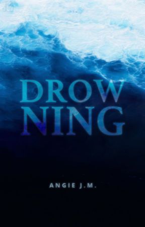 Drowning | ✔ by angestria