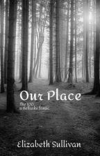 Our Place by ElizabethLSullivan