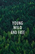 Young Wild And Free by trixxfoxe