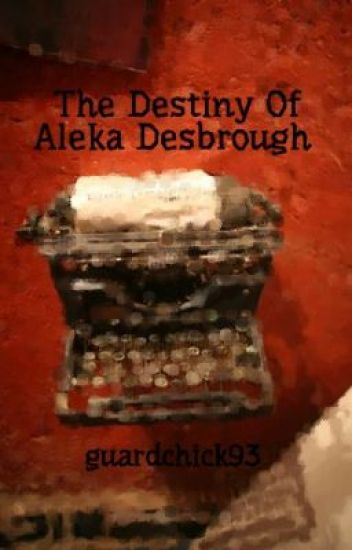 The Destiny Of Aleka Desbrough