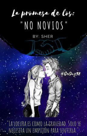 """La promesa de los: """"No Novios"""" #Wattysawards2019 by CeGus98"""