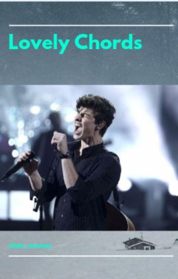 Lovely Chords ( Shawn Mendes x oc) - chan_memes - Wattpad