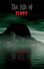 The Isle of Blood by Subject47