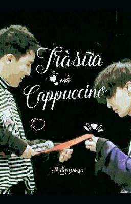 Đọc truyện Trà Sữa và Cappuccino [GRI]