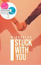 Stuck With You by micacolax