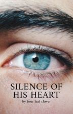 Silence of His Heart | Fanfiction - Storm and Silence by itsfourleafclover