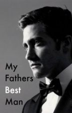 My Fathers Best Man by HeIsInMyDreams