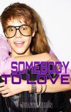 Somebody to Love | Terminada| by GirlAlmightyJYPL