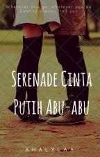 Serenade Cinta Abu-abu (SHORT STORY) by Khalylaa