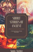 Short Stories of Ancient  by Spooky_Stardust