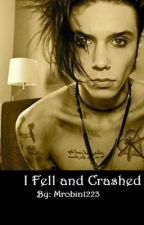 I Fell and Crashed ~ a BvB Fan Fic <3 by FergiveandFerget