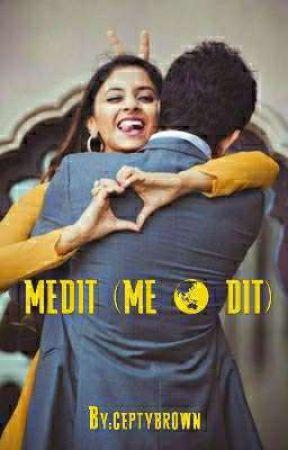 MEDIT (@ME & DIT) by ceptybrown