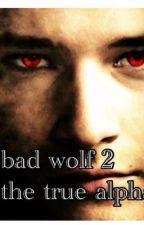 Bad wolf 2 ( sequel to bad wolf ) by allyssa_wink