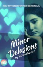 Minor Delusions by KGBuchanan