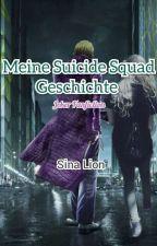 Meine Suicide Squad Geschichte by SinaLion03